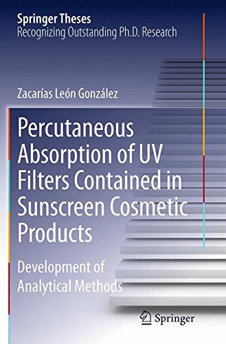 Percutaneous Absorption of UV Filters Contained in Sunscreen Cosmetic Products: Development of Analytical Methods (Springer Theses)