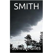 Smith: A gripping detective thriller (A Detective Jason Smith Thriller Book 1)