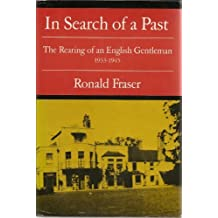 In Search of a Past: The Rearing of an English Gentleman, 1933-1945 by Ronald Fraser (1984-08-01)