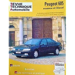 Revue technique automobile – CIP 704.2 – novembre 2005 – peugeot «605» 4 cylindres essence et diesel – SL – SRI – 4 cylindres essence 2.0 (8 et 16 soupapes) 4 cylindres diesel 2.1 et 2.5 (atmo. et turbo)