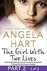 The Girl With Two Lives Part 2 of 3: A Shocking Childhood. A Foster Carer Who Understood. A Young Girl's Life Forever Changed.
