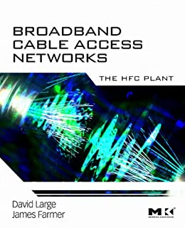 Broadband Cable Access Networks: The HFC Plant (ISSN) (English ...