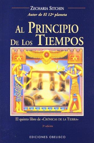 Al principio de los tiempos: el quinto libro de crónicas de la tierra (MENSAJEROS DEL UNIVERSO) por ZECHARIA SITCHIN