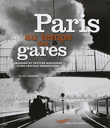 Paris au temps des gares par Clive Lamming