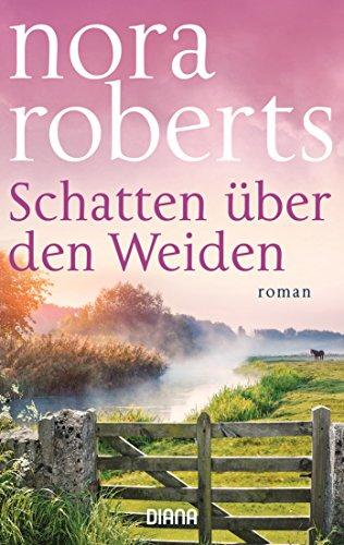 Schatten über den Weiden: Roman von [Roberts, Nora]