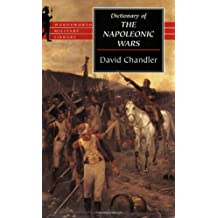 Dictionary of the Napoleonic Wars (Wordsworth Military Library)