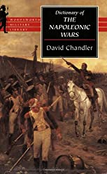 The Dictionary of the Napoleonic Wars (Wordsworth Military Library)