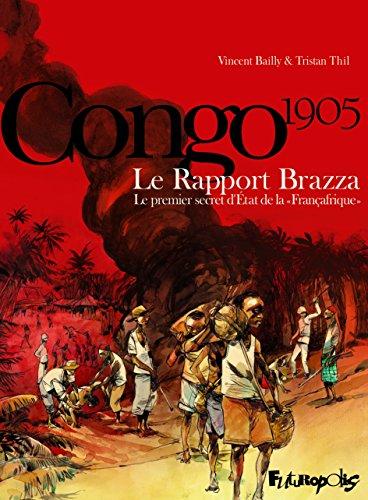 Le Rapport Brazza: Le premier secret d'État de la «Françafrique»