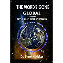 The Word's Gone Global: Exploring Bible Versions (English Edition)