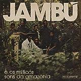 Jambu e os miticos sons da Amazônia | Pinduca