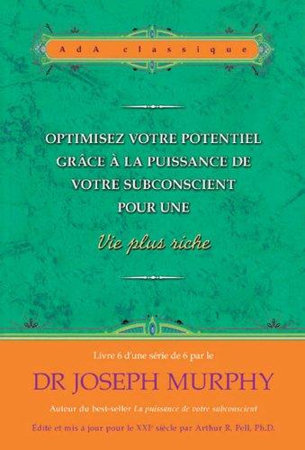 Optimisez votre potentiel ... pour une vie plus riche N°6
