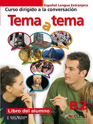 Tema a tema. B2. Curso de conversacion. Con espansione online. Per le Scuole superiori: Tema a tema B2 - libro del alumno (Métodos - Jóvenes Y Adultos - Tema A Tema - Nivel B2)