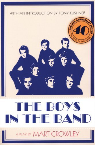 Boys in the Band, The: Written by Mart Crowley, 2008 Edition, Publisher: ALYSON PUBLICATIONS [Paperback]