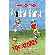 The Secret Football Games: Top Secret World Cup Plan