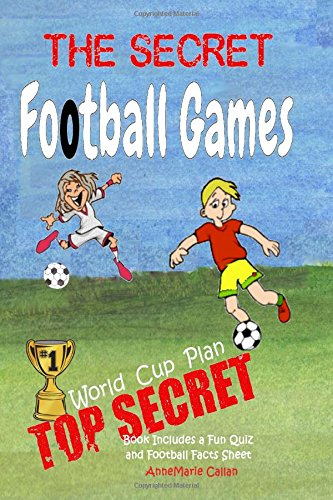 The Secret Football Games: Top Secret World Cup Plan - Amanda-cup