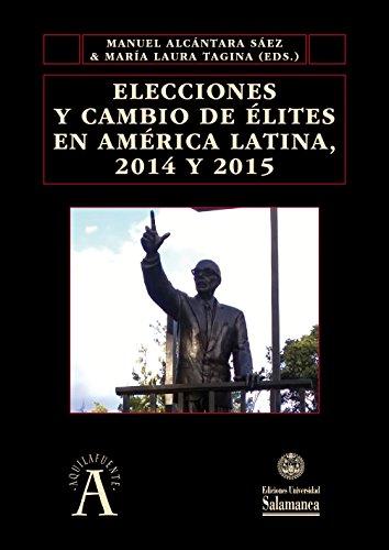 Elecciones y cambio de élites en América Latina, 2014 y 2015