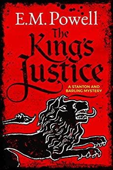 The King's Justice (A Stanton and Barling Mystery Book 1) by [Powell, E.M.]
