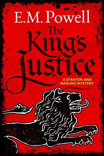 The King's Justice (A Stanton and Barling Mystery Book 1) (English Edition) por E.M. Powell