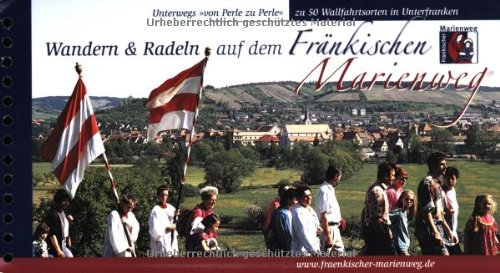 Galli Verlag Fränkischer Marienweg zwischen Main, Saale, Wern, Sinn, Kahl und Tauber 1:75 000. Wander- und Radführer.