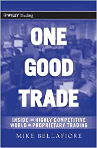 One Good Trade: Inside the Highly Competitive World of