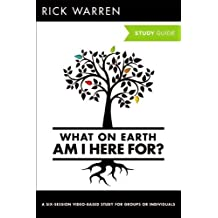 What On Earth Am I Here For? Study Guide with DVD (The Purpose Driven Life)
