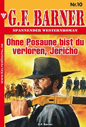 G.F. Barner 10 - Western: Ohne Posaune bist du verloren, Jericho