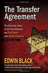 The Transfer Agreement--25th Anniversary Edition: The Dramatic Story of the Pact Between the Third Reich and Jewish Palestine by Edwin Black (2009-08-16)