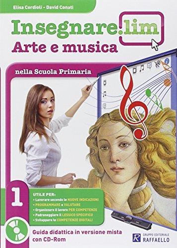 Insegnare Lim. Arte e musica. Per la 1ª classe elementare