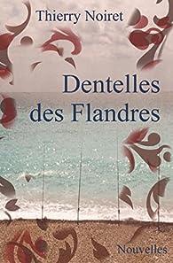 Dentelles des Flandres par Thierry Noiret