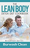 The Lean Body Detox Diet Cookbook: Breakfast Series
