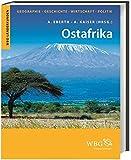 Ostafrika: Geographie, Geschichte, Wirtschaft, Politik (WBG Länderkunden)