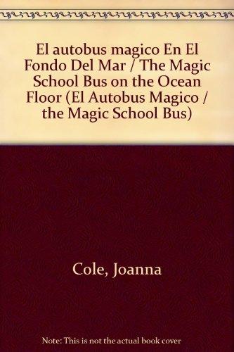 El autobus magico En El Fondo Del Mar / The Magic School Bus on the Ocean Floor par Joanna Cole