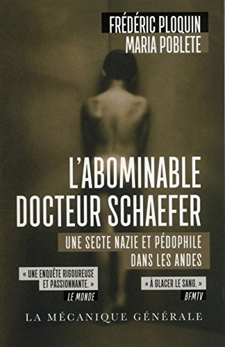 L'Abominable Docteur Schaefer. Une secte nazie et pdophile dans les Andes