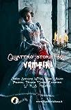 Quattro Storie Sui Vampiri: Il Vampiro, Carmilla, Il Vampiro E Il Soldato, Perche Il Sangue E Vita