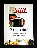 Silit Sicomatic - weniger Kalorien mehr Geschmack