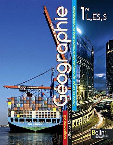 Géographie 1e L, ES, S : France et Europe : dynamiques des territoires dans la mondialisation, format compact, programme 2011 (Petit format)