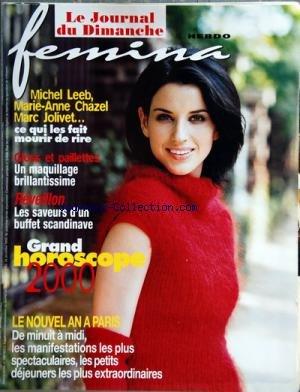 FEMINA HEBDO [No 160] du 26/12/1999 - MICHEL LEEB - MARIE-ANNE CHAZEL- MARC JOLIVET -GLOSS ET PAILLETTES -REVEILLON / LES SAVEURS D'UN BUFFET SCANDINAVE -GRAND HOROSCOPE 2000