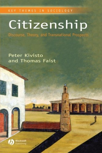 Citizenship: Discourse, Theory, and Transnational Prospects (Key Themes in Sociology) by Peter Kivisto (2007-11-07)