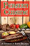 #8: Persian Cuisine: A Cookbook of Exotic Delights
