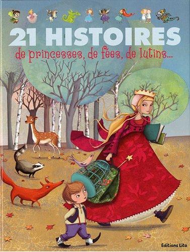 21 histoires de princesses, de fees, de lutins - Dès 3 ans ( périmé )