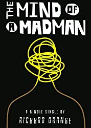 The Mind of a Madman: Norway's struggle to understand Anders Breivik (Kindle Single) (English Edition)