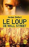 Telecharger Livres Le Loup de Wall Street Litterature t 31831 (PDF,EPUB,MOBI) gratuits en Francaise