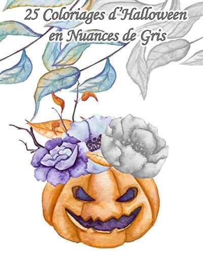 25 Coloriages d'Halloween en Nuances de Gris: 25 dessins d'Halloween à l'aquarelle en différents de tons de gris à colorier pour inviter Halloween à la maison (Coloriage pour soi - Halloween, Band 5) (Feste Halloween Adultos)