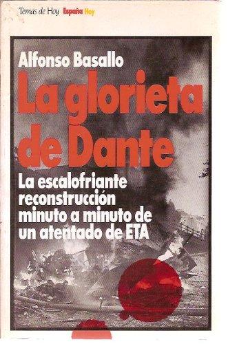 Portada del libro LA GLORIETA DE DANTE. La escalofriante reconstrucción minuto a minuto de un atentado de ETA (Madrid, 1994) Colección España Hoy, 28