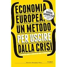 Economia europea, un metodo per uscire dalla crisi