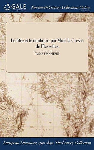 Le Fifre Et Le Tambour: Par Mme La Ctesse de Flesselles; Tome Troisieme Pdf - ePub - Audiolivre Telecharger