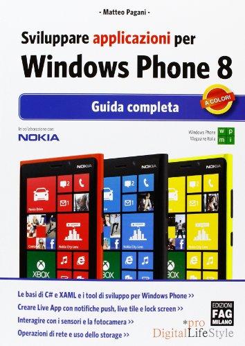 Sviluppare applicazioni per Windows Phone 8. Guida completa