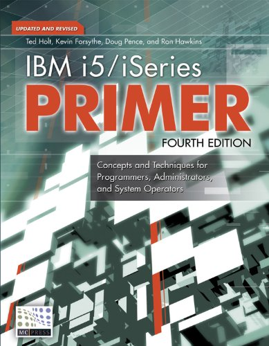 IBM i5/iSeries Primer: Concepts and Techniques for Programmers, Administrators, and System (System Operator)