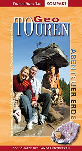 Preisvergleich Produktbild Geo-Touren - Ein schöner Tag kompakt. 222 Schätze des Landes entdecken. Das Buch zur TV-Serie der SWR-Landesschau