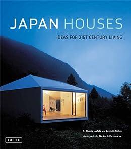 Japan Houses: Ideas for the 21st Century par [Iwatate,Marcia]